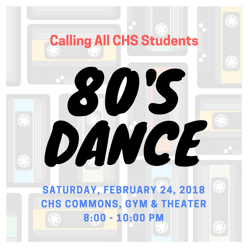 80's Dance for CHS Students Feb. 24
